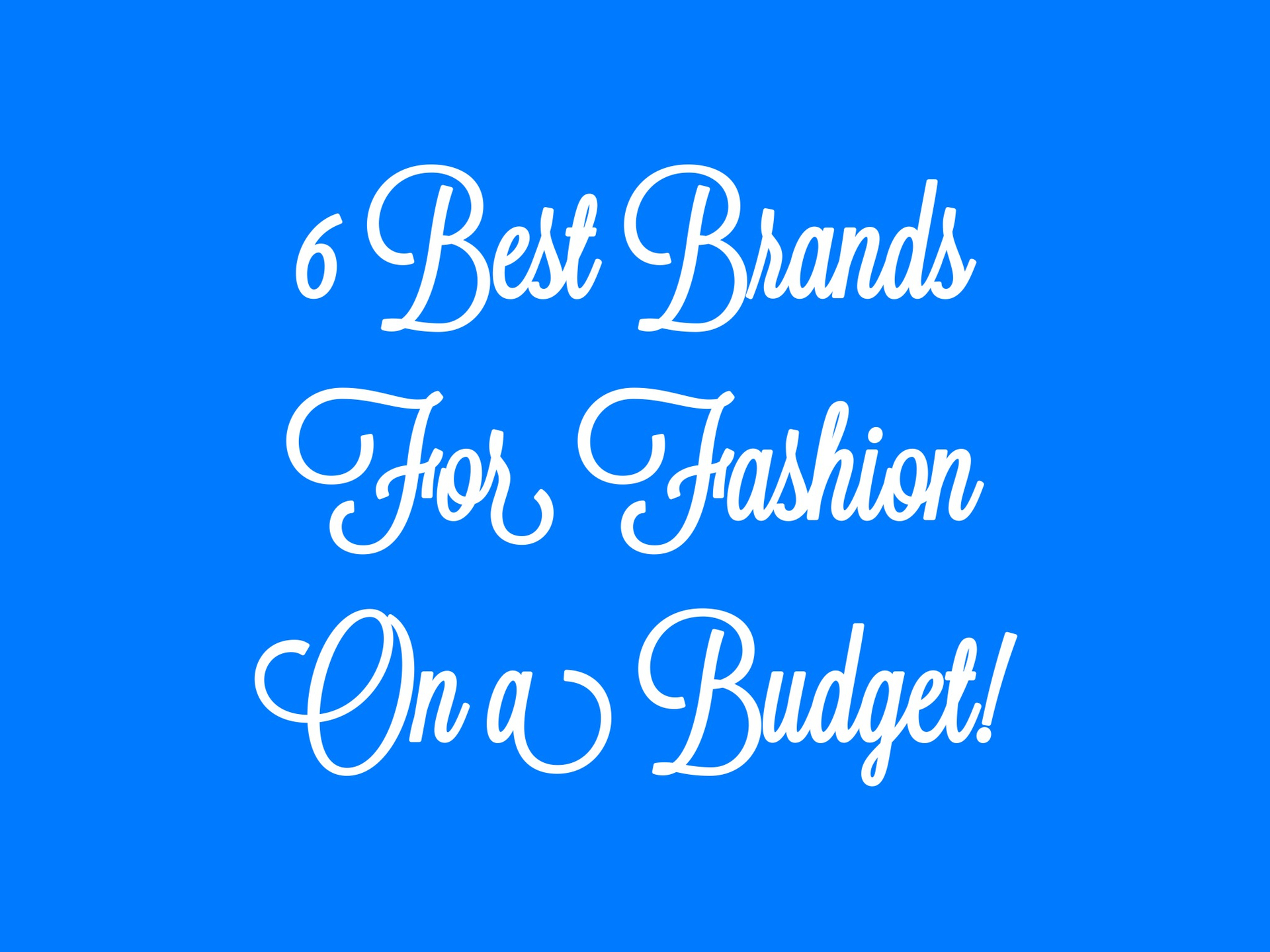 6 Best Brands For Fashion On A Budget image