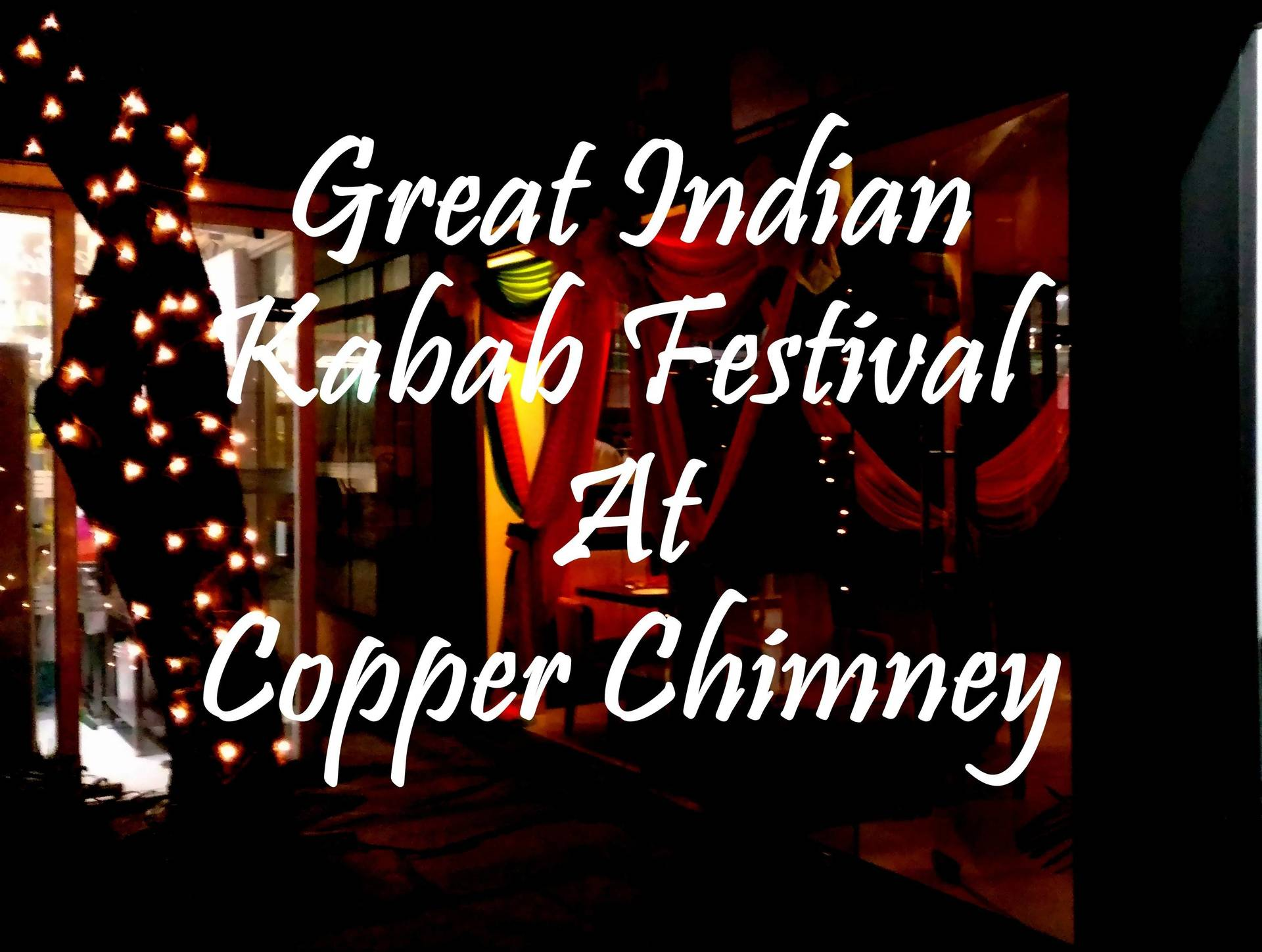 EXPERIENCE: The Great Indian Kabab Festival at Copper Chimney image