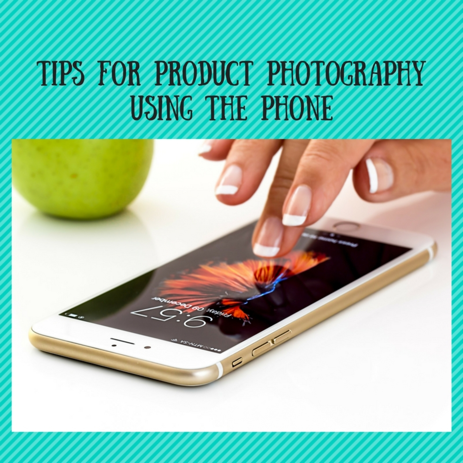 Tips for product photography using a phone image