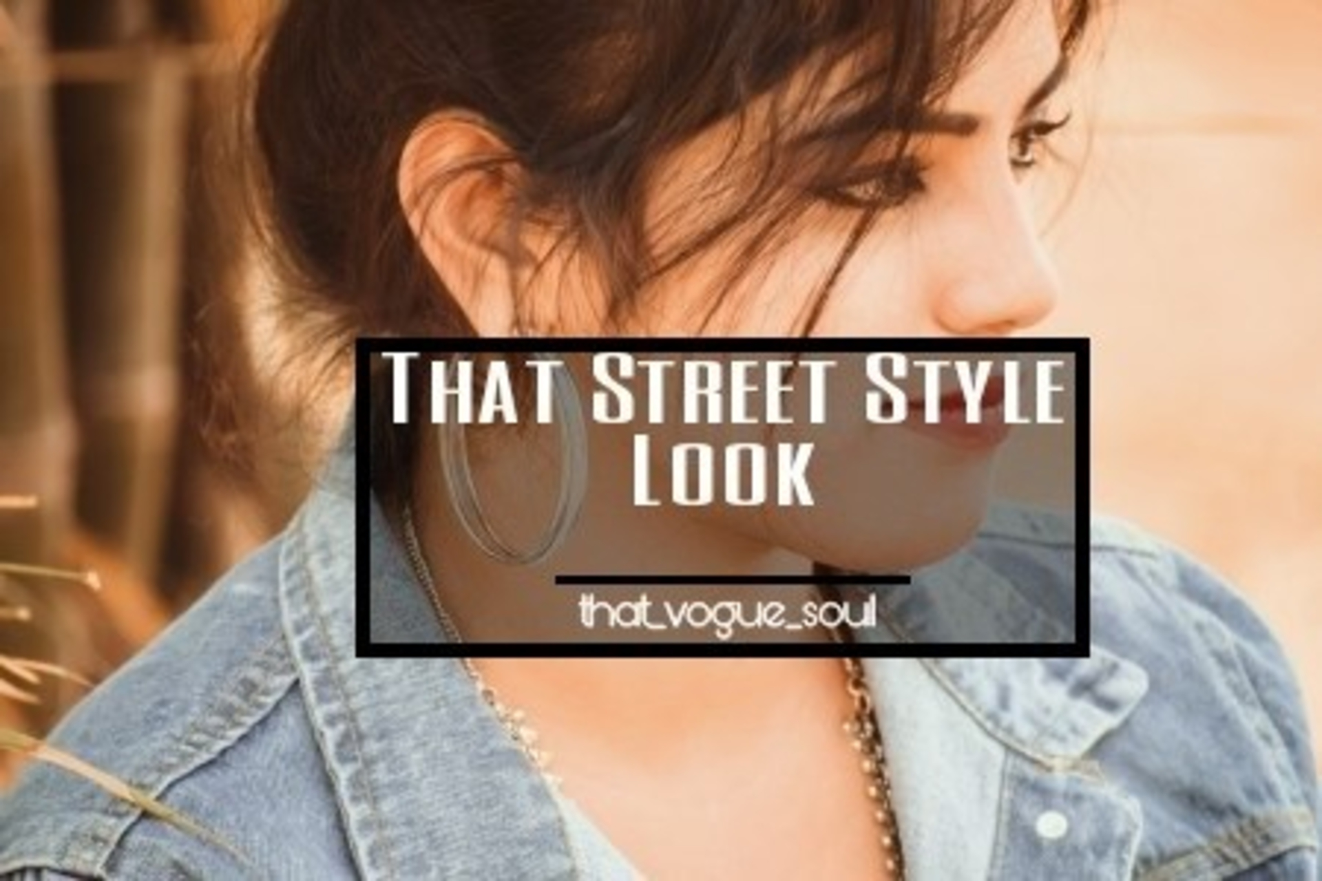 THAT STREET STYLE LOOK image