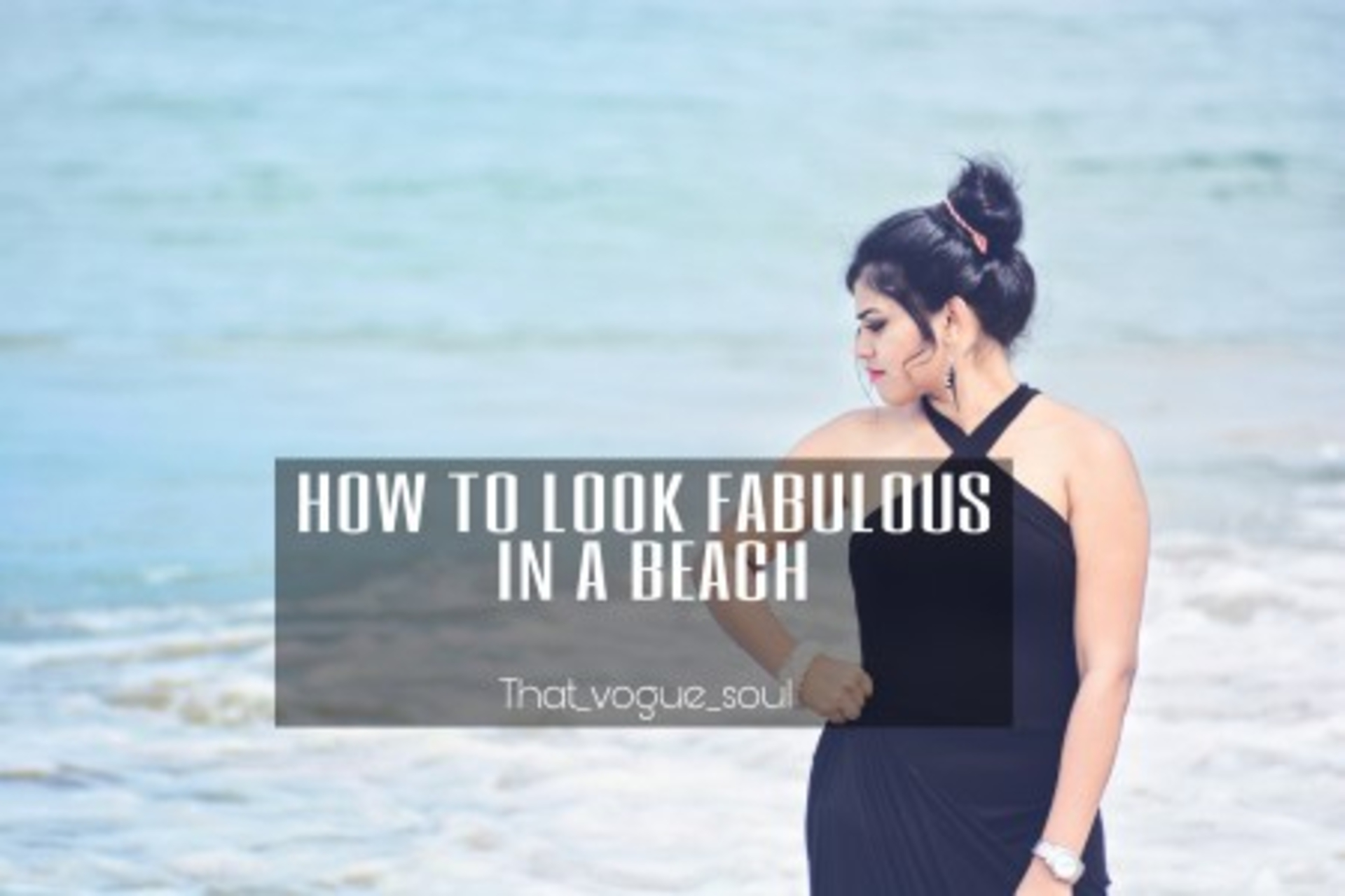 HOW TO LOOK FABULOUS IN A BEACH image