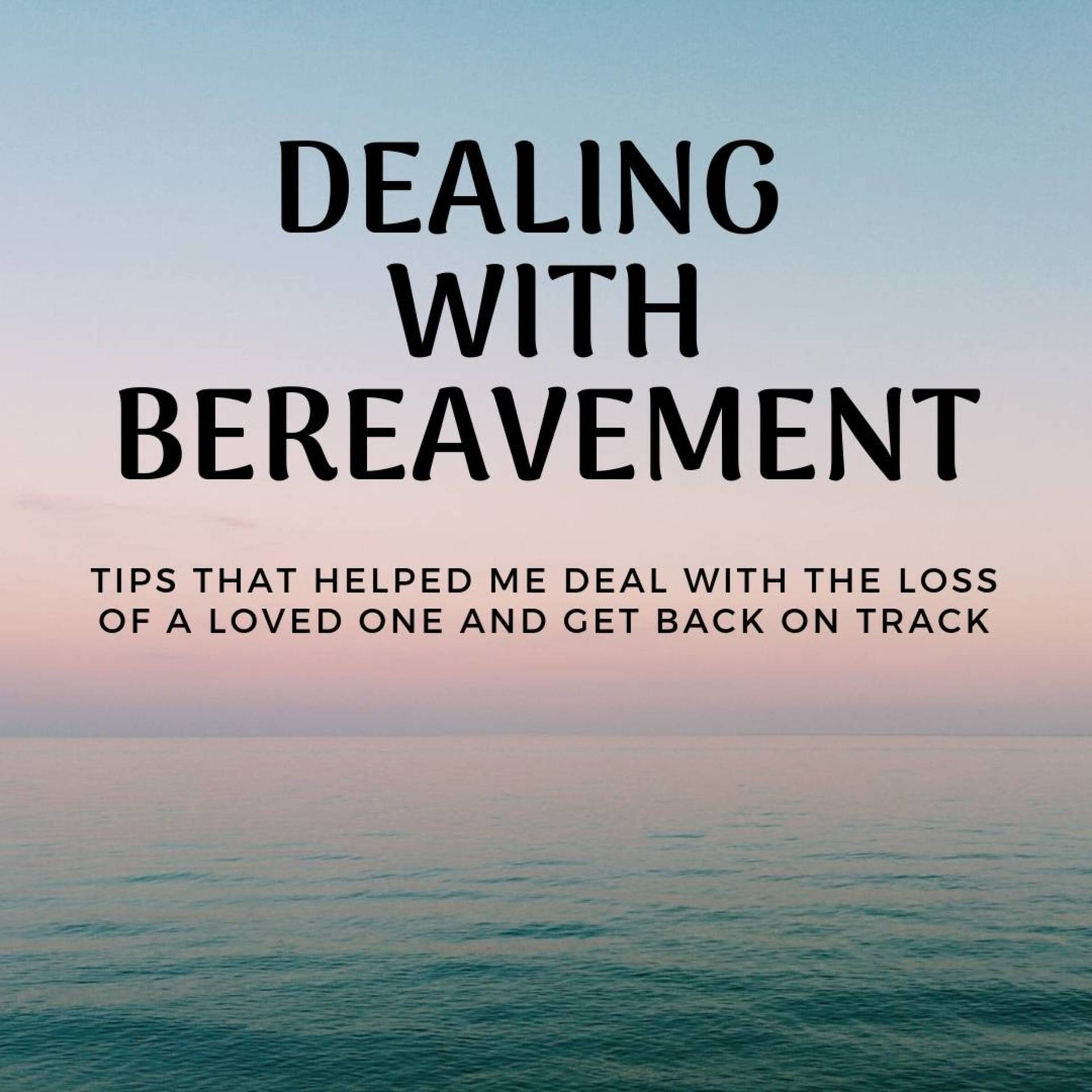 Dealing with bereavement - What helped me image