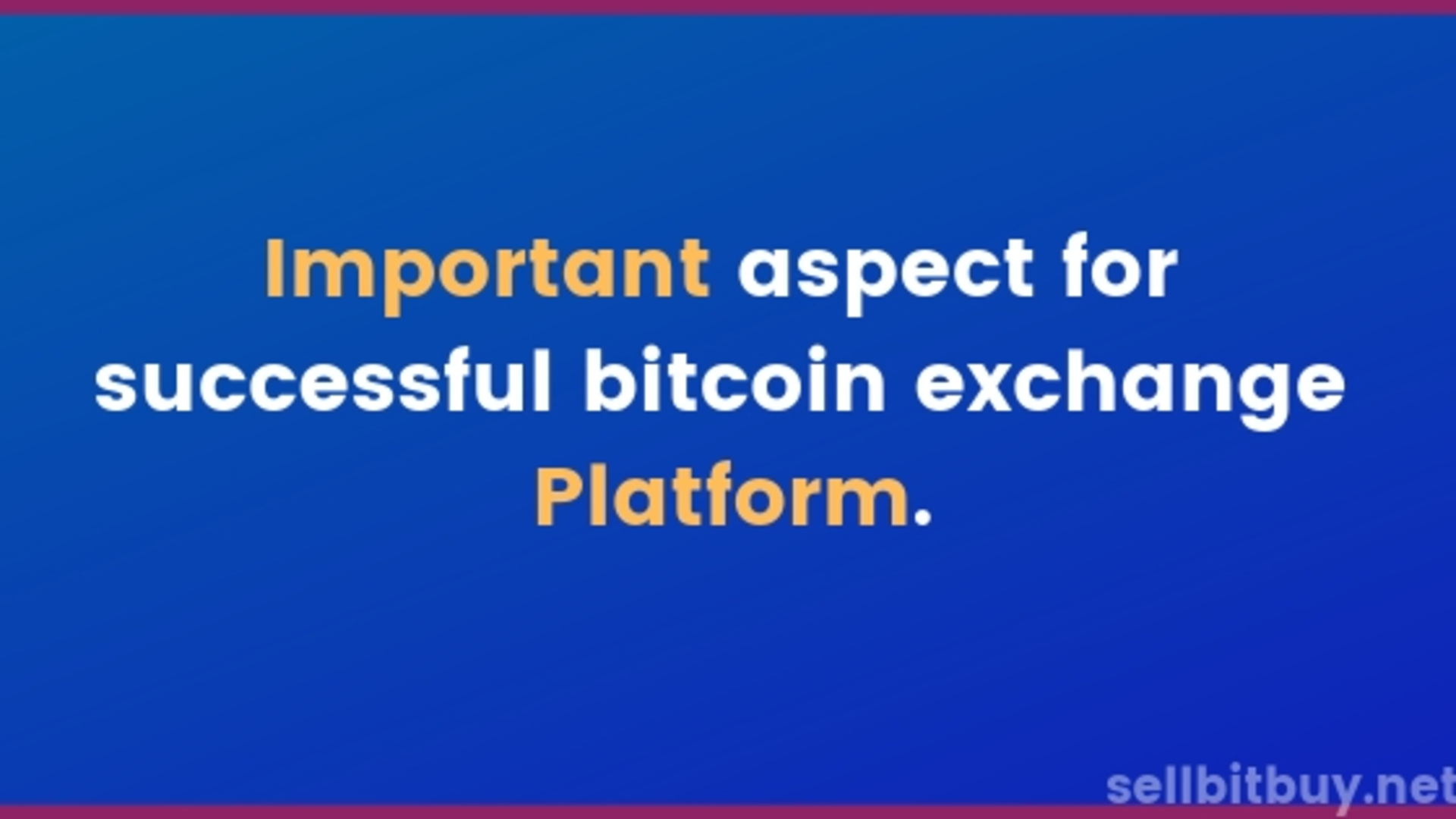 The important aspect for successful bitcoin exchange platform. image