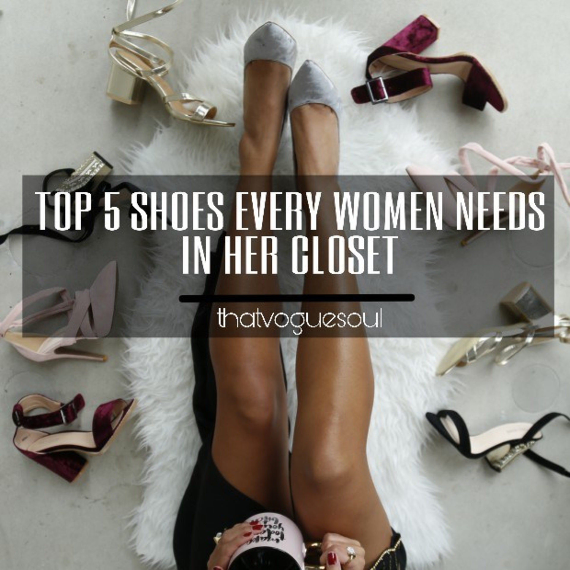 TOP 5 SHOES EVERY WOMEN NEEDS IN HER CLOSET image