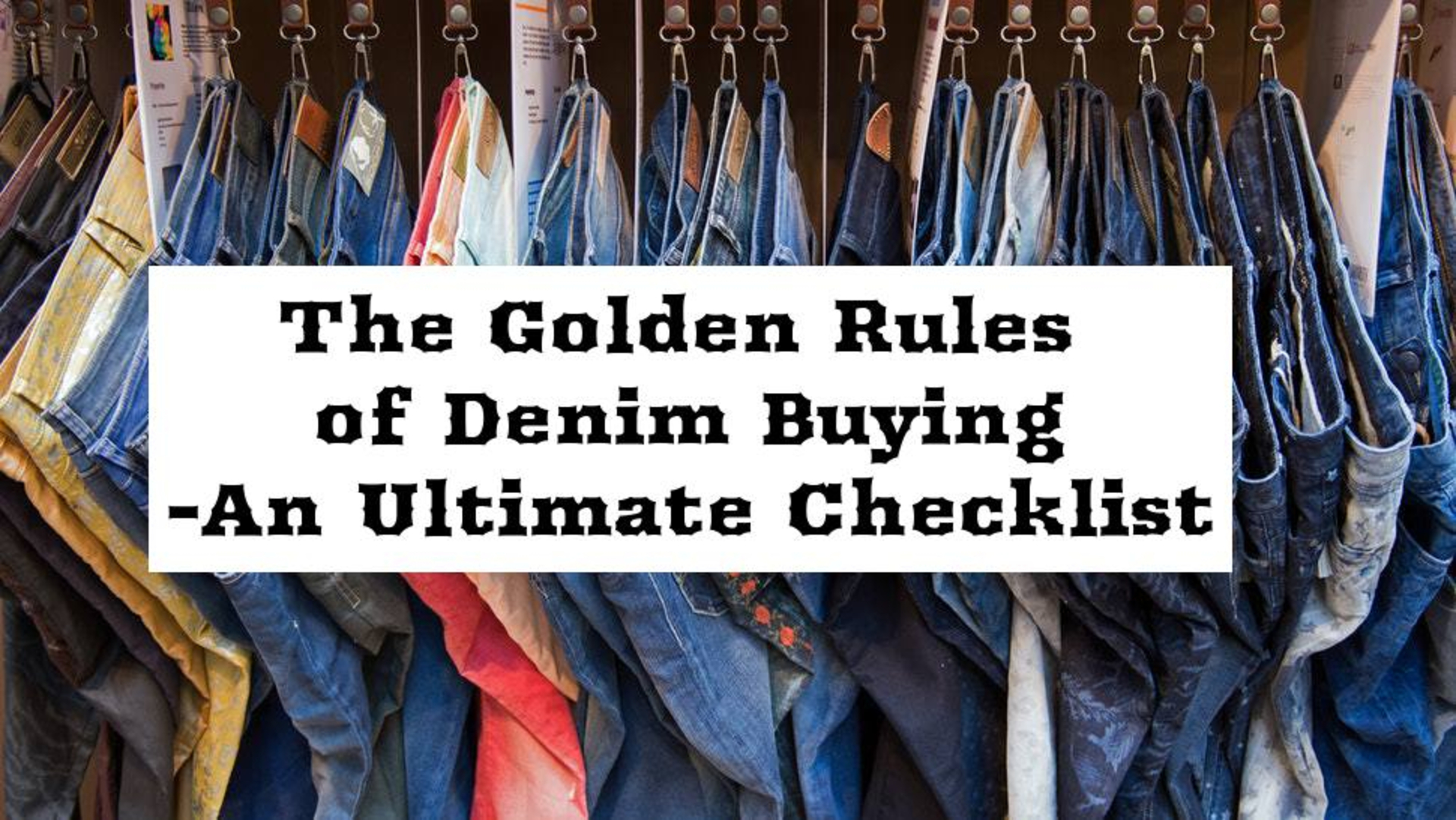 The Golden Rules of Denim Buying- An Ultimate Checklist image