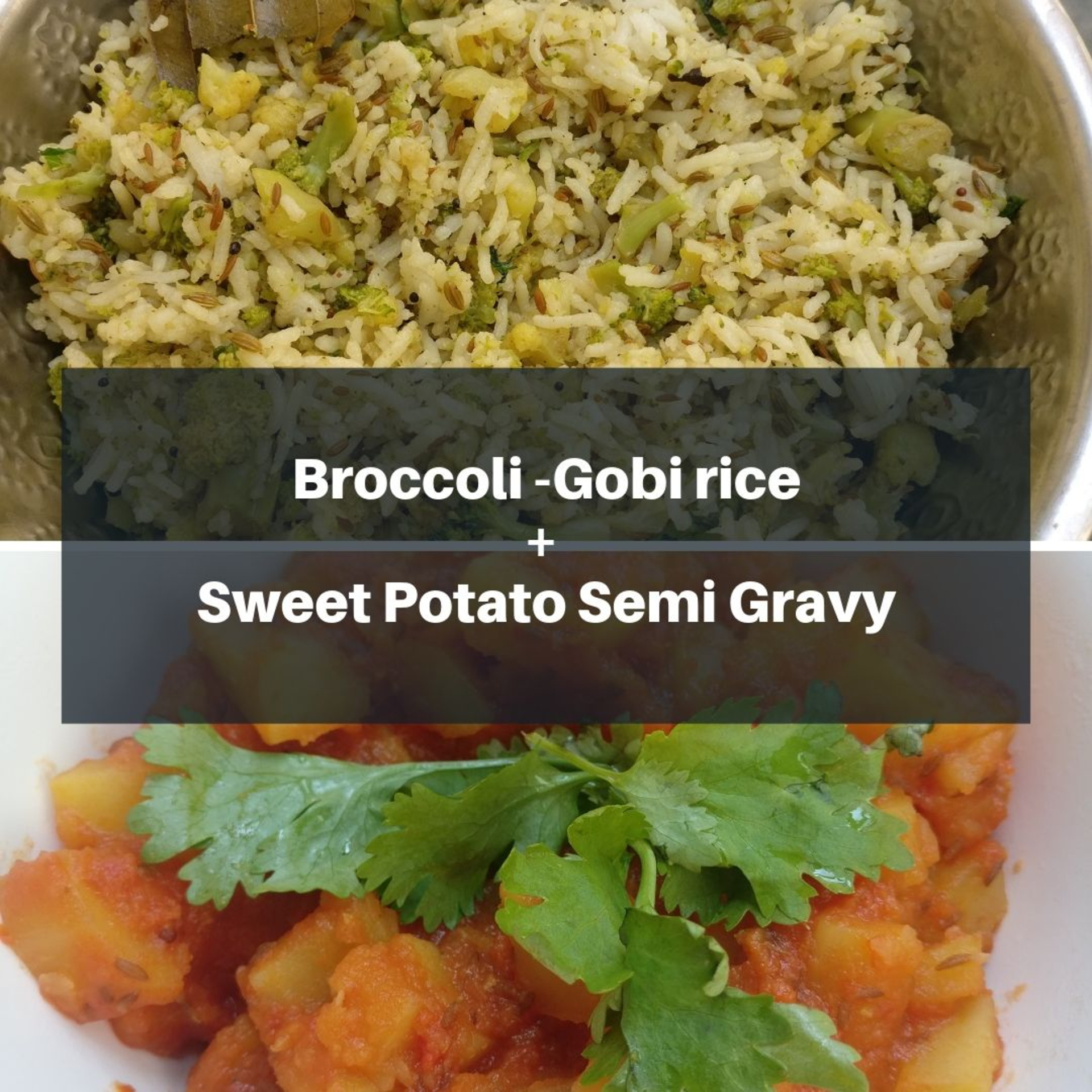 Broccoli and Gobi Rice + Sweet Potato Semi Gravy image