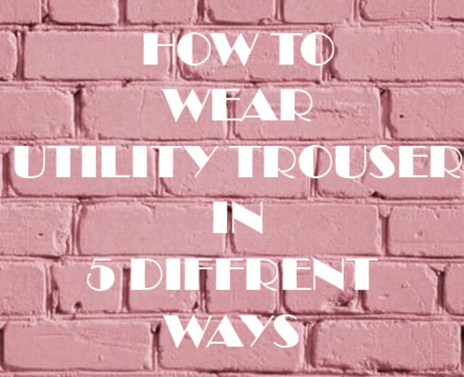 HOW TO STYLE UTILITY TROUSERS  image