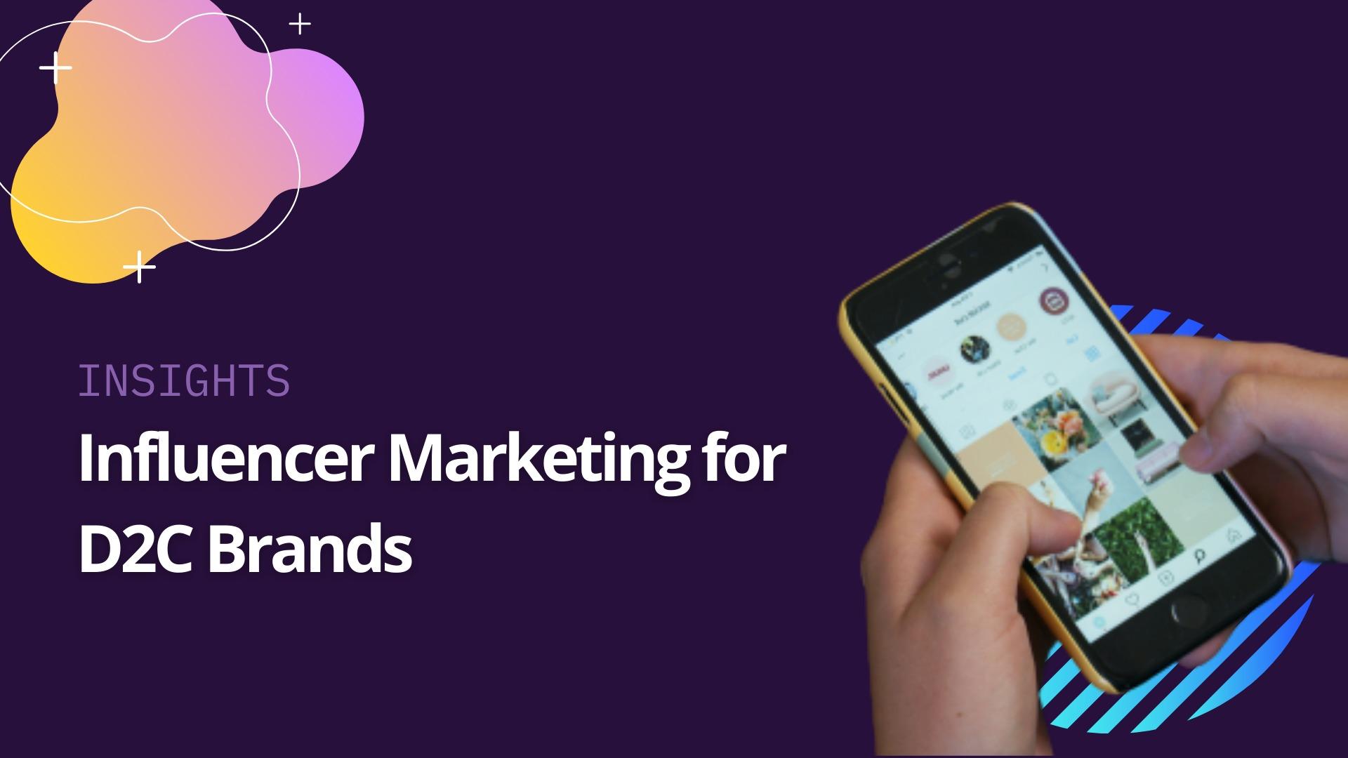 Influencer Marketing for D2C brands image