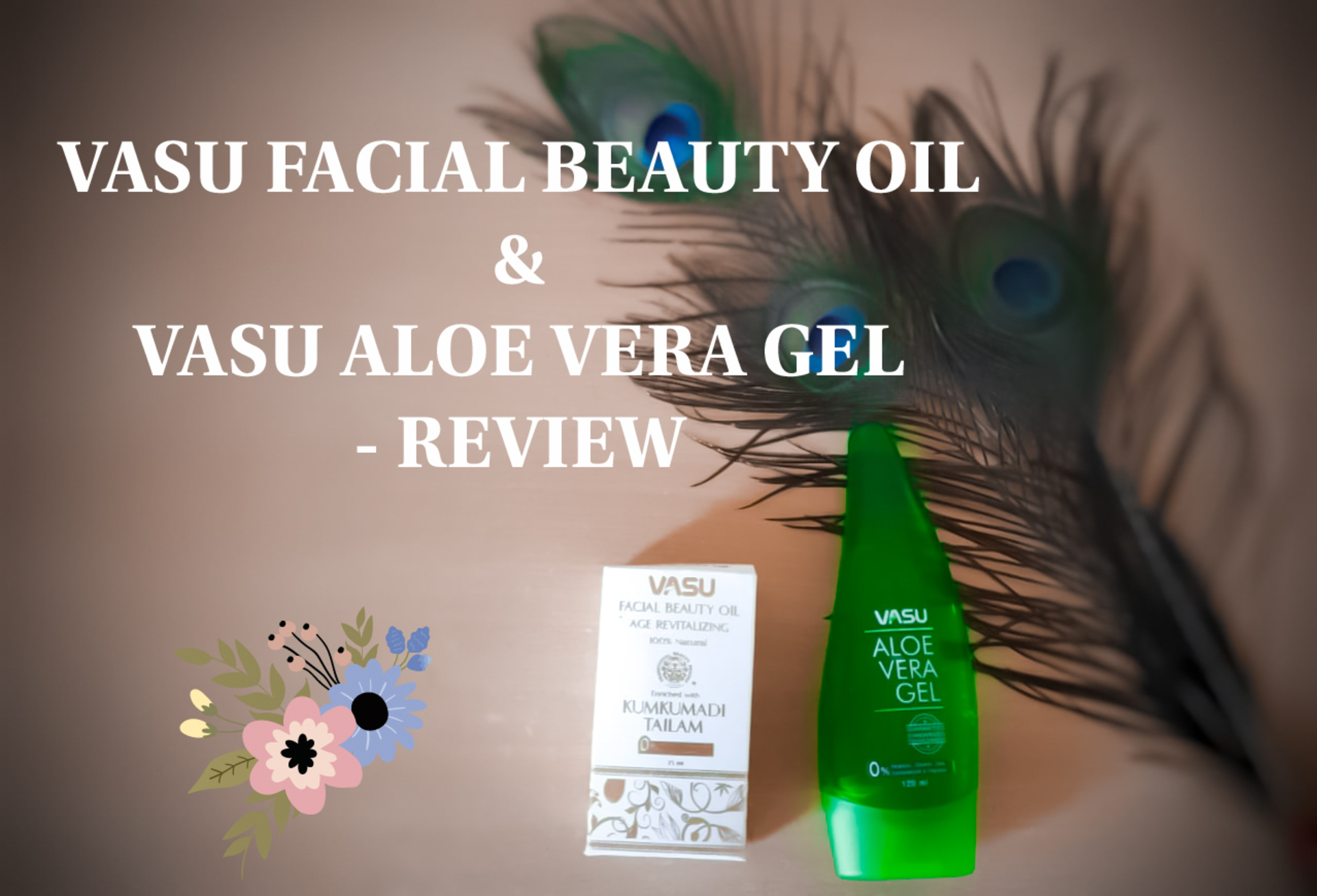 Vasu Facial Beauty Oil & Vasu Aloe Vera Gel - REVIEW image
