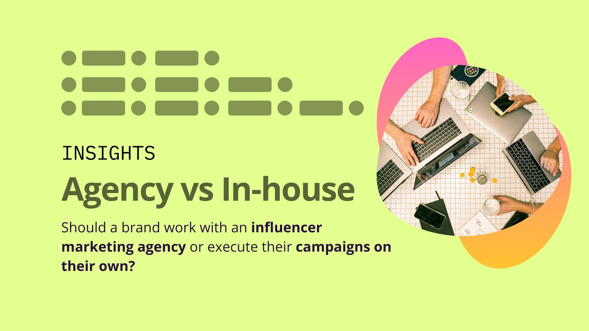 Should a brand work with an influencer marketing agency or execute their campaigns on their own? image