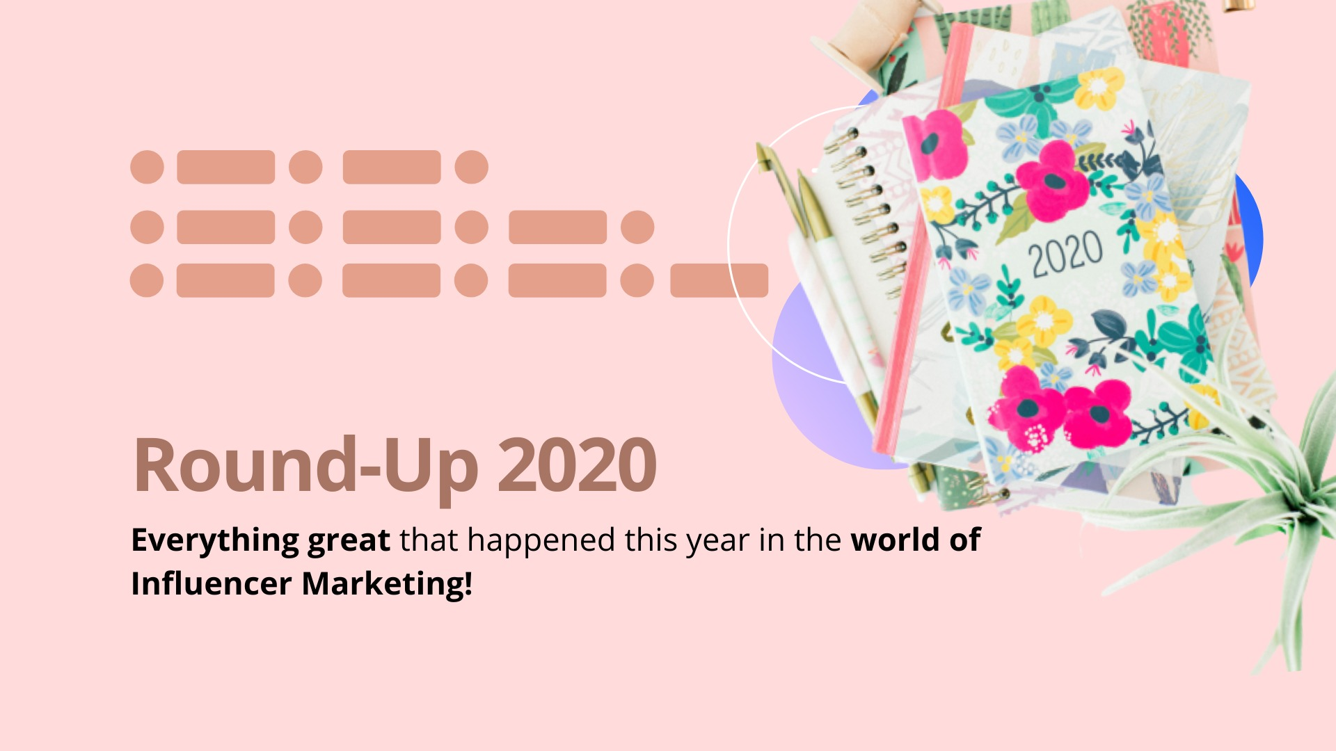 Influencer Marketing Round Roundup : 2020 image