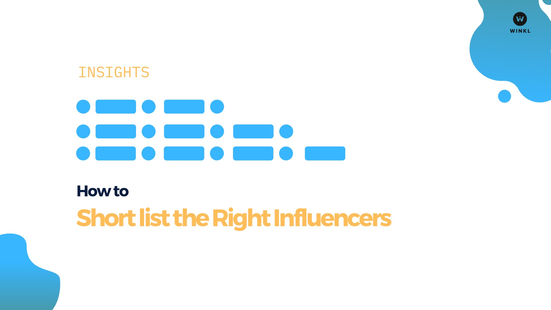 How a brand can shortlist the right influencers for their influencer marketing campaign? - blog by Winkl (An influencer marketing platform)