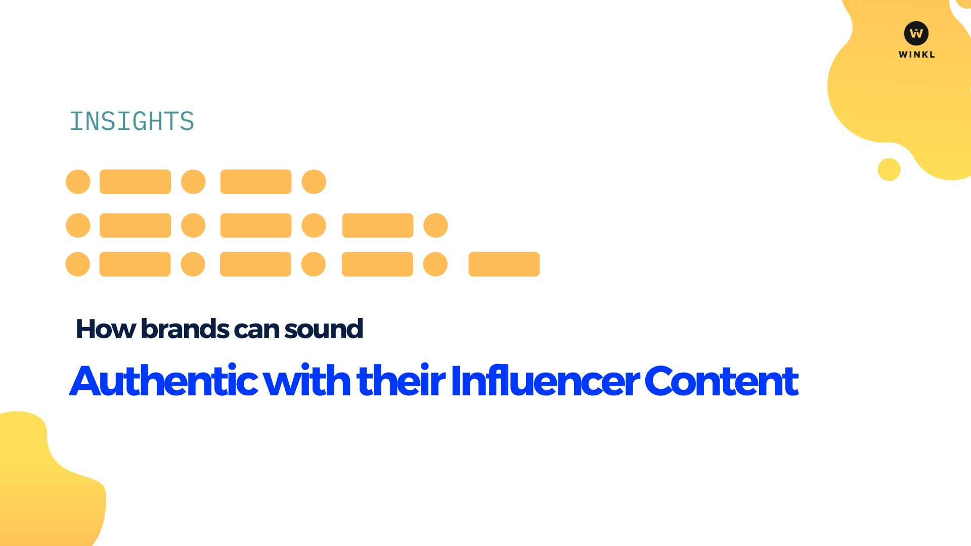 How brands can sound authentic with their influencer content? - blog by Winkl (An influencer marketing platform)