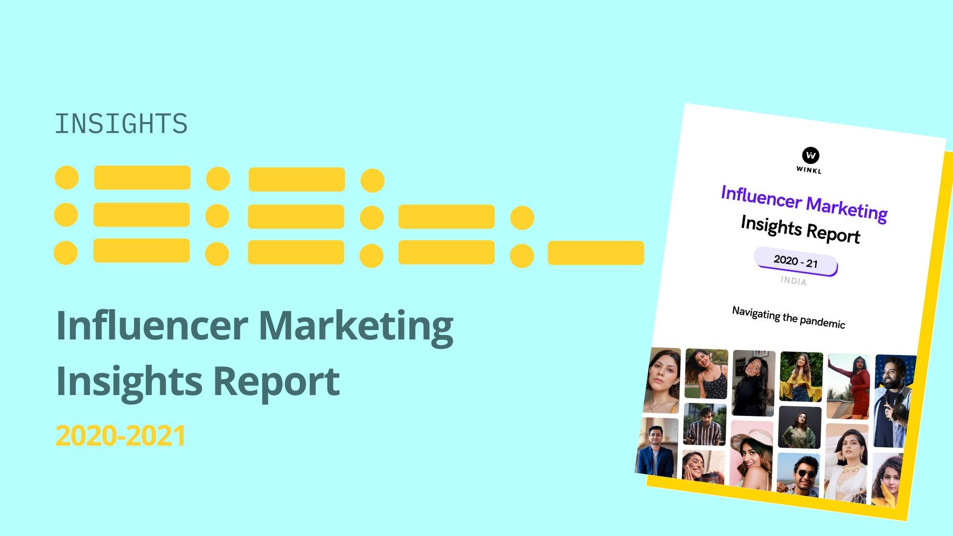 Navigating the Pandemic: Winkl Influencer Marketing Benchmark Report 2020-2021 - blog by Winkl (An influencer marketing platform)