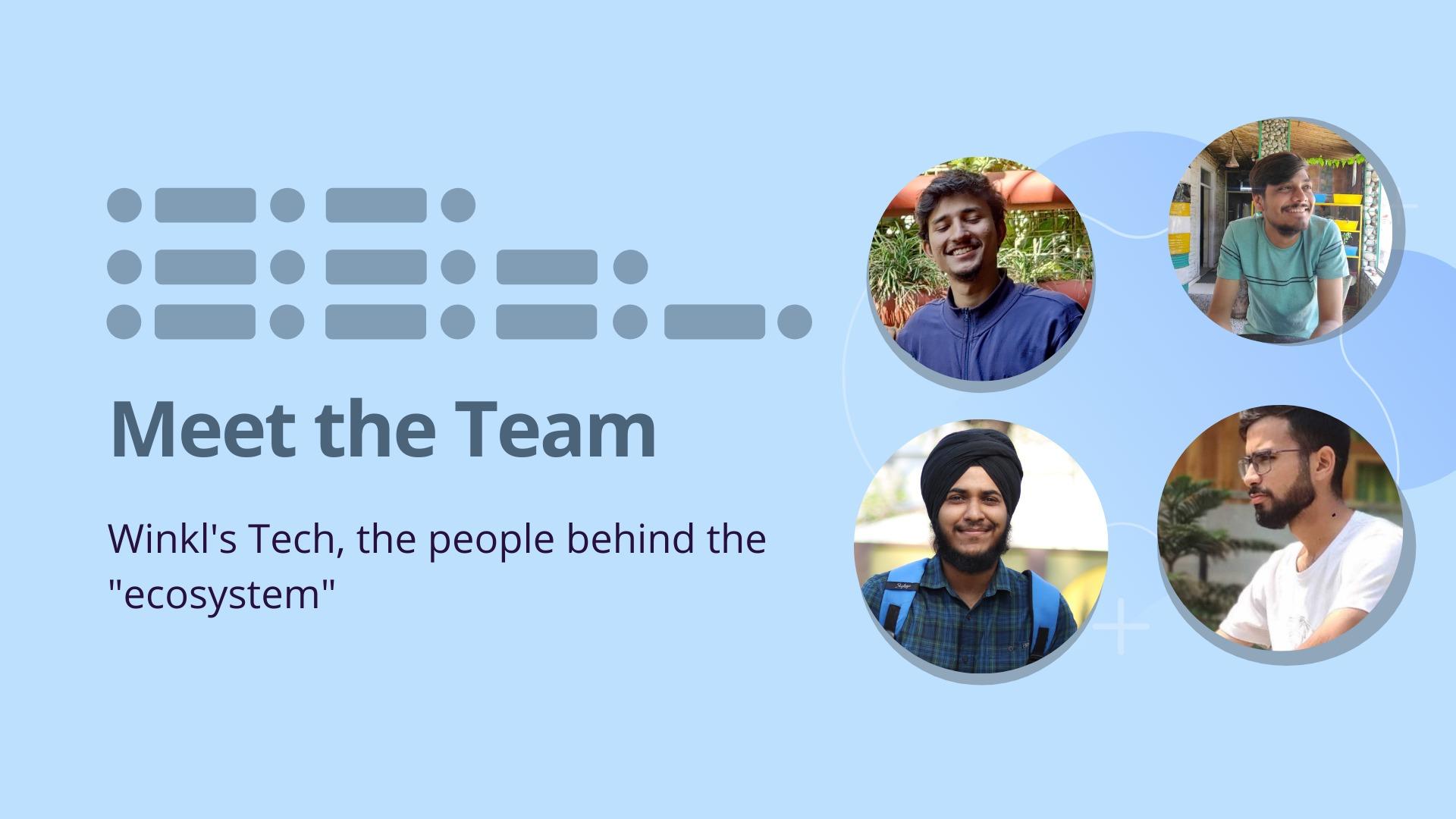 Meet the team - Winkl's Tech - blog by Winkl (An influencer marketing platform)
