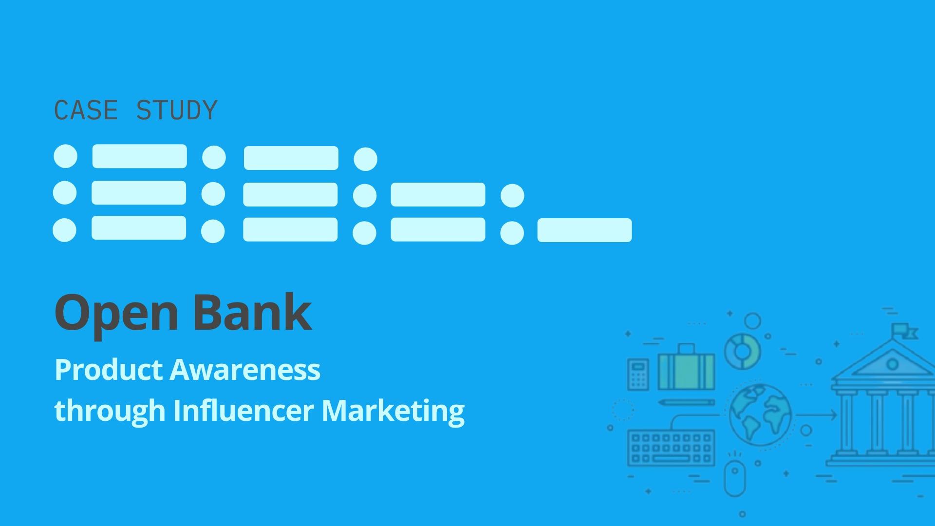 Open Bank: Product Awareness through Influencer Marketing - blog by Winkl (An influencer marketing platform)