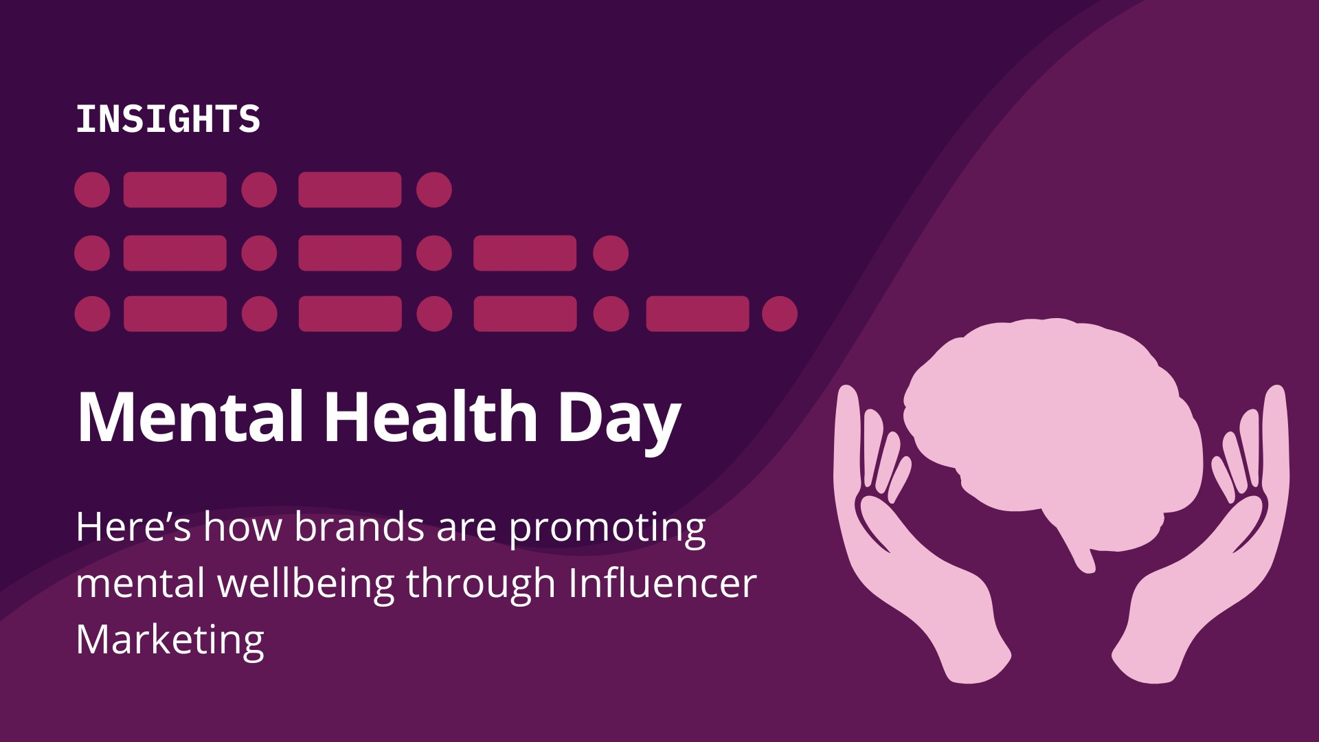 Mental Health Day 2021: Here's How Brands are Promoting Mental Wellbeing Through Influencer Marketing - blog by Winkl (An influencer marketing platform)