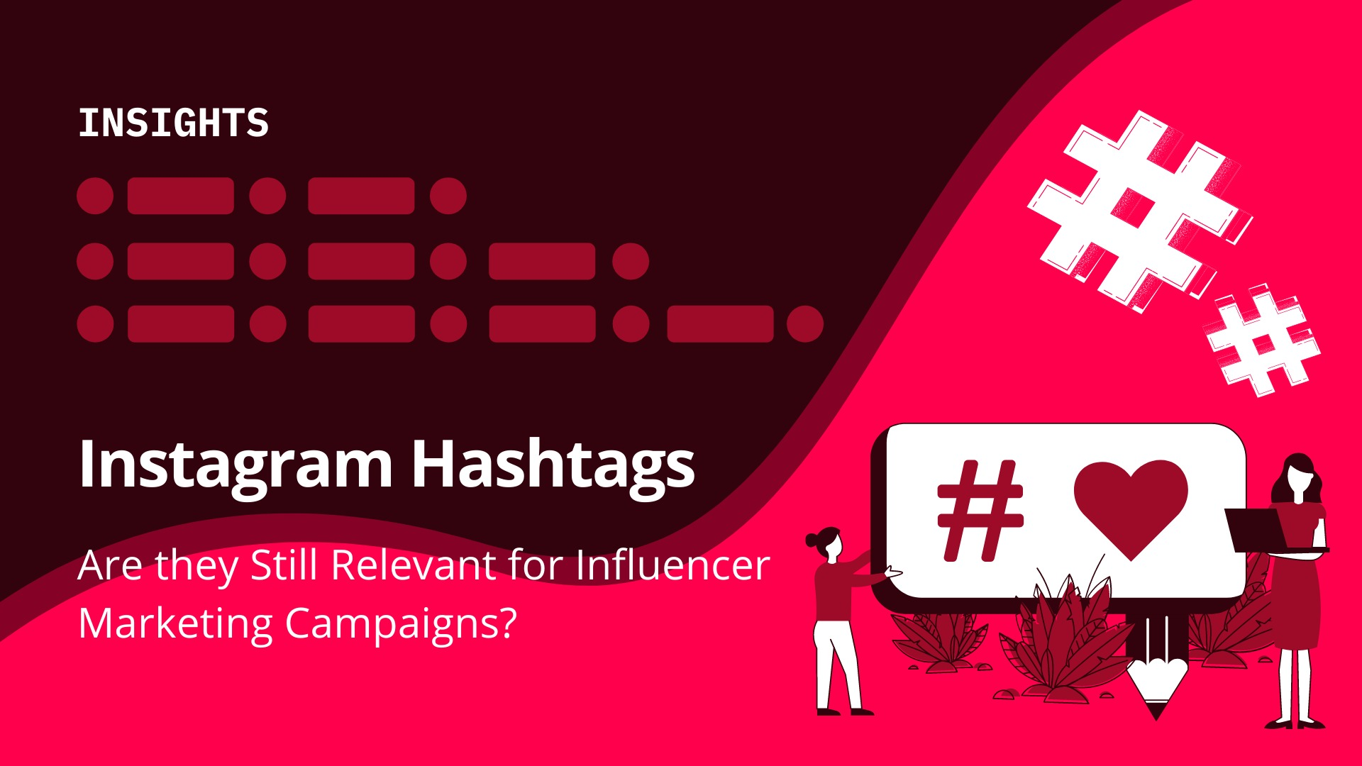 Instagram Hashtags: Are they still relevant for Influencer Marketing Campaigns? - blog by Winkl (An influencer marketing platform)