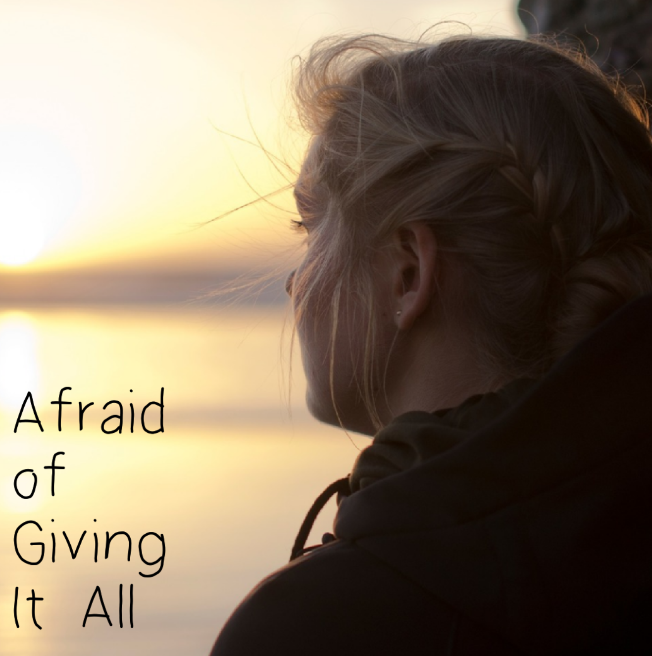 Afraid of Giving It All image